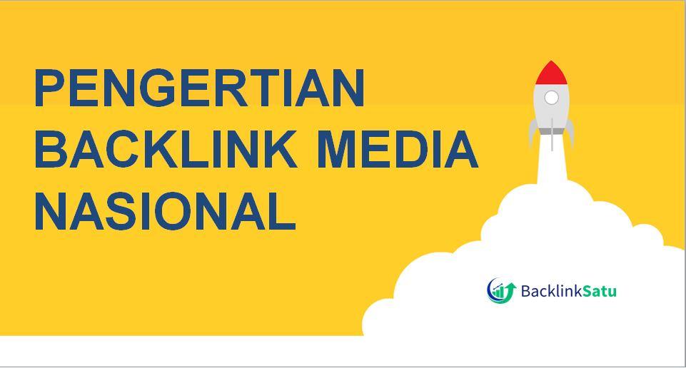 Pengertian Backlink Media Nasional dan Manfaatnya 1