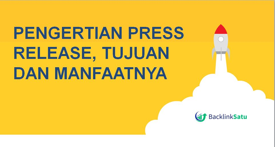 Pengertian Press Release, Tujuan dan Manfaatnya